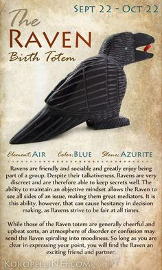 "ANIMAL BIRTH TOTEMS September 22nd-October 22nd Falling Leaves Time September 22 kicks off what certain Native Americans refer to as the ""falling leaves time,"" represented by the Raven Birth Totem.... #numerologylifepath"