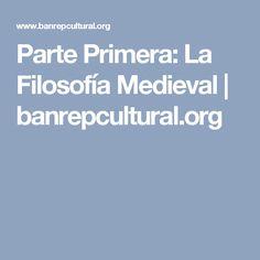 Parte Primera: La Filosofía Medieval | banrepcultural.org