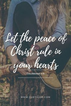 #ScriptureVerse #Colossians3Verse15 #DueToJoy #peace #Christ #rule #hearts #BeBlessed