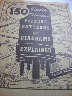Vintage Manual  150 Radio Television Picture Patterns and Diagrams Explained