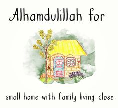 21. Alhamdulillah for small home with family living close. #AlhamdulillahForSeries
