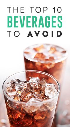 The Top 10 Beverages to Avoid