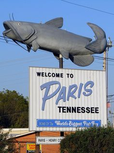 Welcome to Paris, TN Catfish sign and great BBQ as well. Welcome To Paris, Fried Fish, Fish Fry, Roadside Attractions, Tennessee Attractions, Tennessee Vacation, Paris Eiffel Tower, Old Signs, Fishing Gifts