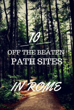 Everyone knows about the Vatican, Colosseum, Piazza Navona and the Pantheon, but how do you get off the beaten path and explore some of the lesser known sights in Rome? Here are 10 suggestions for what to see in Rome if you want to get off the beaten path.