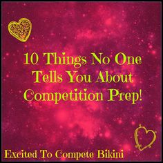 Excited to Compete Bikini! : 10 Things No One Told Me About Competition Prep!