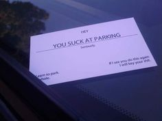 Personally, I think people should be thrown in jail for bad parking. Bad parkers fall into 2 groups. The first, just aren't mentally capable of parking well. And the second just don't give a shit. Parking Notes, Bad Parking, Parking Tickets, Parking Signs, Little Bit, That Way, The Funny, Make Me Smile, I Laughed