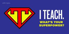 I Teach. What's Your Superpower? classroom poster
