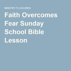 Faith Overcomes Fear Sunday School Bible Lesson