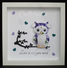 Here we have a felt and fabric stuffed owl sat perched on his/her branch great for any occasion. Available in any colour combination with a choice of quotes. Dimensions: 25cm x 25cm frame (black or white) £18.00 www.facebook.com/Craft-tastic-577286115707869