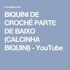 BIQUINI DE CROCHÊ PARTE DE BAIXO (CALCINHA BIQUINI) - YouTube