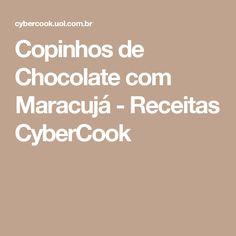 Copinhos de Chocolate com Maracujá - Receitas CyberCook Recipes, Fish Cupcakes, Ground Beef, Chicken, Recipe Of Chocolate Cake, Squash Zucchini Recipes, Cake Roll Recipes, Meals, Beverage