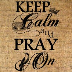Keep Calm and Pray On Crown Digital Image Download by Graphique