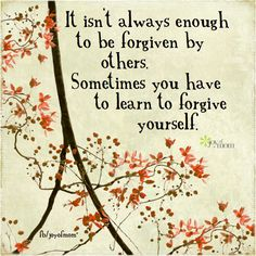 It isn't always enough to be forgiven by others. Sometimes you have to learn to forgive yourself. <3 More fantastic inspirational quotes on Joy of Mom - come by and say hi! <3 https://www.facebook.com/joyofmom  #forgiveness #quote #inspirational #selflove #joyofmom