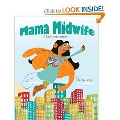 Mama Midwife: A Birth Adventure: Amazon.co.uk: Christy Tyner: Books  Sweet book to help your little ones understand why you have to leave sometimes in the middle of the night.
