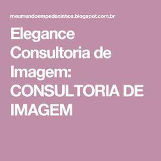 Elegance Consultoria de Imagem: CONSULTORIA DE IMAGEM