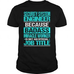 SECURITY SYSTEM ENGINEER Because BADASS Miracle Worker Isn't An Official Job Title T Shirts, Hoodies. Check price ==► https://www.sunfrog.com/LifeStyle/SECURITY-SYSTEM-ENGINEER-BADASS-Black-Guys.html?41382 $22.99