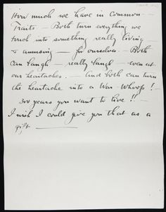 """Letters from Stieglitz to O'Keeffe, November 8-10, 1916. """"How much we have in common. — Traits. — Both turn everything we touch into something really living — & amusing — for ourselves. — Both can laugh — really laugh — even at our heartaches… 300 years you want to live!! — I wish I could give you that as a gift —"""""""
