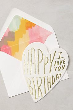 Happy Birthday I Love You Card #anthropologie