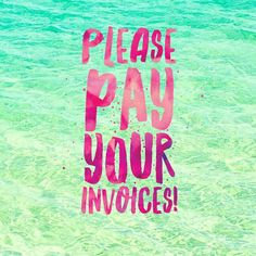 Please pay your invoices