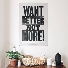 Words to remember via @pursuingpie #wantbetternotmore print by @anthonyburrill #schoolhouseliving