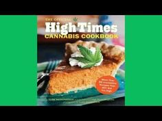 Download The Official High Times Cannabis Cookbook: More Than 50 Irresistible Recipes That Will -