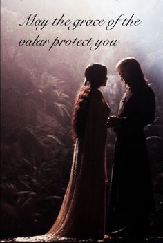 May the grace of the valar protect you