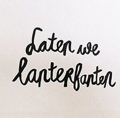 Laten we lanterfanten #dutch #quote