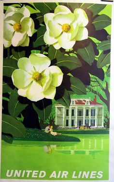 I own this Stan Galli vintage poster, Magnolia.  It reminds me of home.