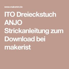 ITO Dreieckstuch ANJO Strickanleitung zum Download bei makerist