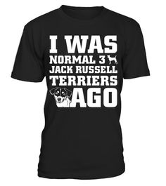 # I Was Normal 3 Jack Russell Terrier Ago Christmas Funny Gifts T-shirt .  Shirts says I Was Normal 3 Jack Russell Terrier Ago.Best present for Halloween, Mother's Day, Father's Day, Grandparents Day, Christmas, Birthdays everyday gift ideas or any special occasions.HOW TO ORDER:1. Select the style and color you want:2. Click Reserve it now3. Select size and quantity4. Enter shipping and billing information5. Done! Simple as that!TIPS: Buy 2 or more to save shipping cost!This is printable if…