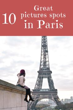 Paris: 10 spots for awesome pictures