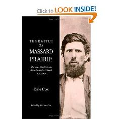 The Battle of Massard Prairie: The 1864 Confederate Attacks on Fort Smith, Arkansas
