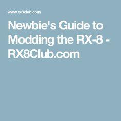 Newbie's Guide to Modding the RX-8 - RX8Club.com