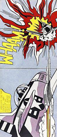 Roy Lichtenstein 1923–1997. Roy Lichtenstein 'Whaam!', 1963 © Estate of Roy Lichtenstein ... Roy Lichtenstein born 1923 [- 1997]. American Pop artist; painter, ..
