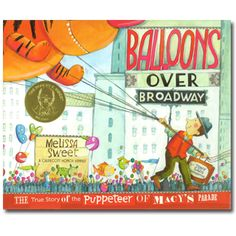 Balloons Over Broadway « Book-A-Day Almanac - Sibert Award Winner 2012