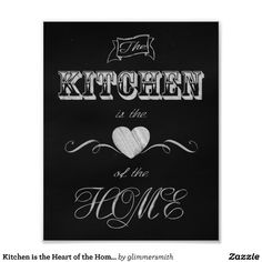 The Kitchen is the ♡ of the Home