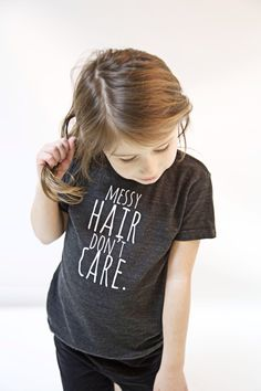 Messy+Hair+Don't+Care!+    For+the+awesome+little+in+your+life+who+rocks+the+messy+hair!+    Our+Vintage+Inspired+Tri-Blend+Tees+are+super+soft+and+flexible!+The+most+comfortable+tee+ever!+(We+think)+    Our+Tri-Blend+tees+are+50%+Polyester+/+25%+Cotton+/+25%+Rayon    Polyester+retains+shape+and+...
