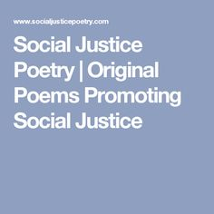 Social Justice Poetry | Original Poems Promoting Social Justice