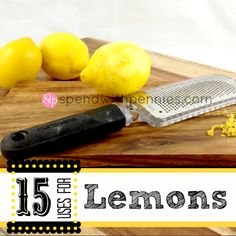 15 Household Uses for Lemons  Love it? Pin it!  Follow Spend With Pennies on Pinterest for more great tips, ideas and recipes! When life gives you lemons, do way more than make lemonade! Check out these great household uses for all the...
