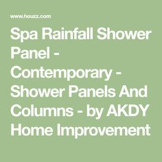 Spa Rainfall Shower Panel - Contemporary - Shower Panels And Columns - by AKDY Home Improvement #ShowerPanels