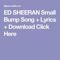 ED SHEERAN Small Bump Song + Lyrics + Download  Click Here Fools Gold Song, Future Purple Reign, Little Mix Glory Days, John Mayer Lyrics, Drake Hotline, Hotline Bling, Imelda May, Depeche Mode, Artist