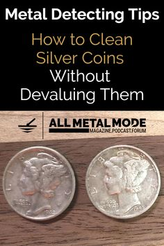 How to Clean Silver Coins Without Devaluing Them Metal Detecting Tips How To Clean Coins, How To Clean Silver, How To Clean Metal, Rare Coins Worth Money, Valuable Coins, Old Silver Coins, Old Coins, Metal Detecting Tips, Gold Prospecting