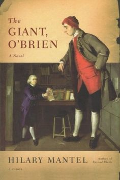 """The Giant, O'Brien: A Novel by Hilary Mantel """"I may be the only person on earth who prefer's Hilary Mantel's stand-alone fiction to her Thomas Cromwell trilogy, but I'm not afraid to say so!"""" - Becky"""