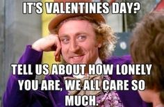 Willy Wonka may have all the candy, but he also holds the truth jar. Valentine's Day memes.