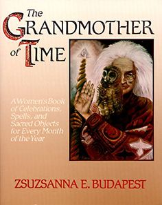 The Grandmother of Time: A Woman's Book of Celebrations, Spells, and Sacred Objects for Every Month of the Year by Zsuzsanna E. Budapest http://www.amazon.com/dp/0062501097/ref=cm_sw_r_pi_dp_8peexb0F3HCG6