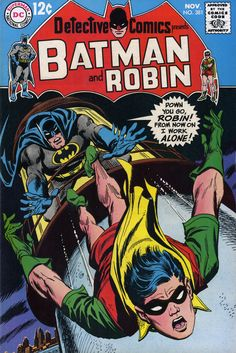 """Down you go Robin! From now on I work alone!"" - Detective Comics No.381 (November 1968) - Illustrator: Irv Novick"