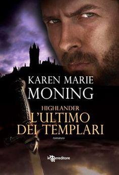 L'ultimo dei templari - Karen Marie Moning - Fanucci (2012)