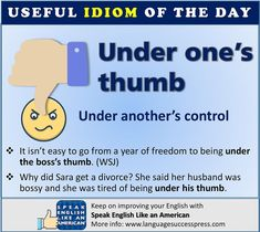 This is a good way to express that someone is under another's control - and usually not happy about it!