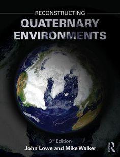 Reconstructing Quaternary Environments/ J. John Lowe, Michael J.C Walker- Main Library 551.79 LOW