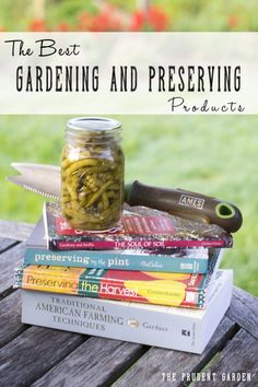 The Best Gardening and Preserving Products